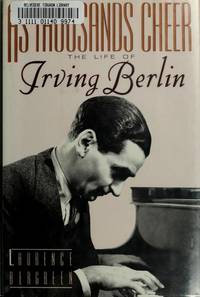 AS THOUSANDS CHEER. THE LIFE OF IRVING BERLIN