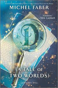 D (A Tale of Two Worlds): A Novel