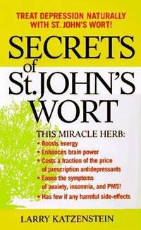 image of Secrets of St. John's Wort: Treat Depression Naturally With St. John's Wort!