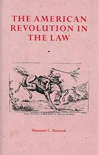 The American Revolution In The Law : Anglo - American Jurisprudence Before John Marshall