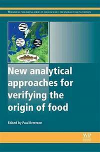 New Analytical Approaches For Verifying The Origin Of Food (Woodhead Publishing Series In Food...