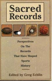 Sacred Records: Perspectives on the Records That Have Shaped Sports History