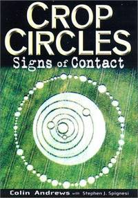 CROP CIRCLES  Signs of Contact by  Colin & Stephen J. Spignesi Andrews - Paperback - First Edition - 2003 - from Ravenswood Books and Biblio.co.uk