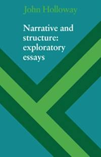 Narrative and Structure: Exploratory Essays