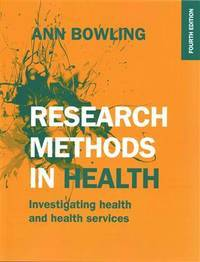 Research Methods in Health: Investigating Health and Health by Ann Bowling - Paperback - Ann Bowling - Research Methods in Health: Investigating Health a - from MERLIN MOOSIK and Biblio.com