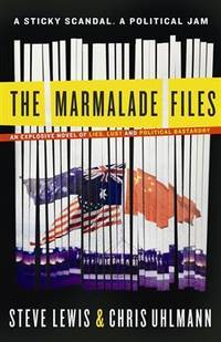 The Marmalade Files: An Explosive Novel of Lies, Lust and Political Bastardry