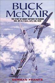 Buck McNair Canadian Spitfire Ace : The Story of Group Captain R. W.McNair, DSO, DFC & 2 Bars, Ld'H, CdG, RCAF by  Norman Franks - Hardcover - [2001] - from The Eloquent Page and Biblio.co.uk