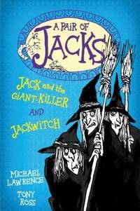 Jack and the Giant-Killer and Jackwitch (A Pair of Jacks)