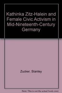 KATHINKA ZITZ-HALEIN AND FEMALE CIVIC ACTIVISM In Mid-Nineteenth-Century  Germany