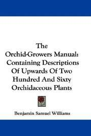 image of The Orchid-Growers Manual: Containing Descriptions Of Upwards Of Two Hundred And Sixty Orchidaceous Plants