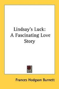image of Lindsay's Luck: A Fascinating Love Story