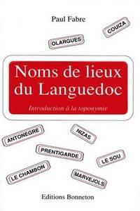 Noms de lieux du Languedoc (French Edition)