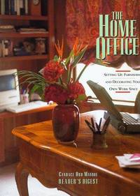 The Home Office: Setting Up, Furnishing, and Decorating Your Own Work Space