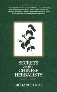 Secrets of the Chinese Herbalists by  Richard Melvin Lucas - Paperback - Revised Edition Fourth Printing - 1988 - from Books Music Videos 4 U (SKU: HBBK04004)