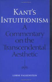 Kant's Intuitionism: A Commentary on the Transcendental Aesthetic (Toronto Studies in Philosophy) by  Lorne Falkenstein - Paperback - 2004-03-24 - from TamarBooks (SKU: L07221810-1)