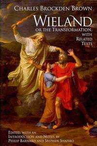 Wieland or the Transformation an American Tale with Related Texts
