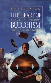 image of The Heart of Buddhism: Practical Wisdom for an Agitated World