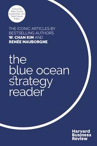 W. Chan Kim and Renee Mauborgne Blue Ocean Strategy Reader by W  Chan Kim - Hardcover - from Ria Christie Collections and Biblio.com