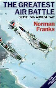 The Greatest Air Battle: Dieppe, 19th August 1942