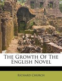 The Growth Of the English Novel