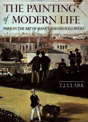The Painting of Modern Life  Paris in the Art of Manet and His Followers