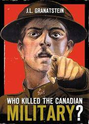 Who Killed the Canadian Military? by  J. L Granatstein - 1st Edition - 2004 - from EldoradoBooks and Biblio.com