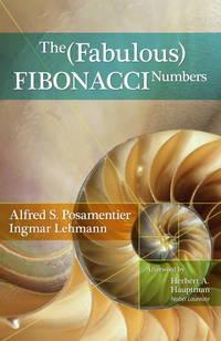 The Fabulous Fibonacci Numbers by Posamentier, Alfred S.; Lehmann, Ingmar - 2007-06-21