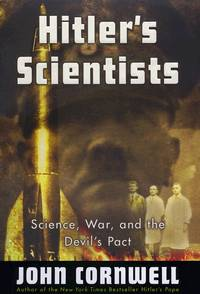 Hitler\'s Scientists, Science, War, and The Devil\'s Pact