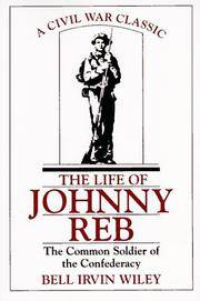 THE LIFE OF JOHNNY REB  The Common Soldier of the Confederacy