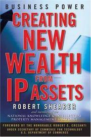 Business Power: Creating New Wealth from IP Assets