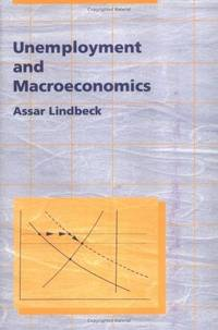 Unemployment and Macroeconomics by  Assar Lindbeck - First edition.  - 1993 - from Calhoun Book Store (SKU: Alibris.0000632)