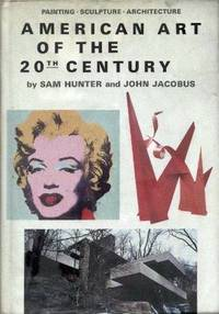 American Art of the 20th Century: Painting, Sculpture, Architecture