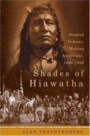 Shades of Hiawatha : Staging Indians, Making Americans : 1880-1930