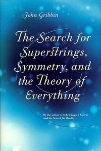 The Search for Superstrings, Symmetry, and the Theory of Everything.
