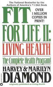 Fit for Life II: Living Health The Complete Health Program