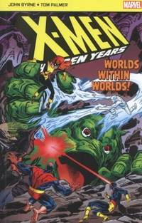 X-MEN THE HIDDEN YEARS: WORLDS WITHIN WORLDS!