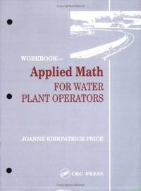 Applied Math for Water Plant Operators - Workbook by Joanne K. Price - Paperback - Workbook - 1991-02-12 - from Ergodebooks and Biblio.com