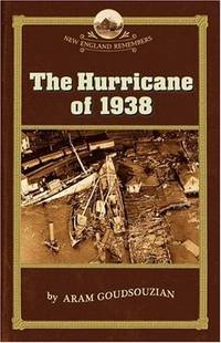 THE HURRICANE OF 1938 - NEW ENGLAND REMEMBERS