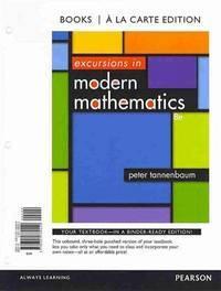 Excursions in Modern Mathematics: A La Carte Edition, 8th Edition