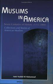 Muslims In America: Seven Centuries Of History (1312-2000) Collections And Stories Of American Muslims