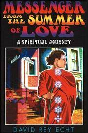 Messenger from the Summer of Love : A Spiritual Journey