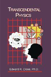 Transcendental Physics - Science Proves the Existence of  God and Integrates the Search for Truth