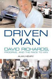 Driven Man  David Richards, Prodrive and the Race to Win