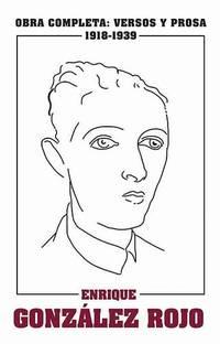 Obra completa: Versos y prosa, 1918-1939