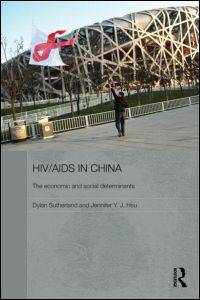 HIV/AIDS in China; the economic and social determinants. (Routledge contemporary China series; 76)