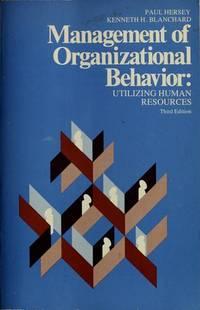 Management of Organizational Behavior: Utilizing Human Resources, 3rd Editi on