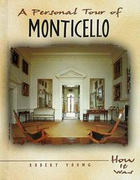 A Personal Tour of Monticello (How It Looked) (SIGNED)