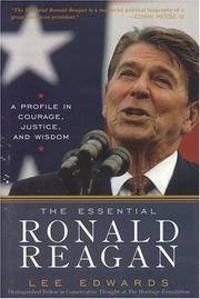 The Essential Ronald Reagan  A Profile in Courage, Justice, and Wisdom