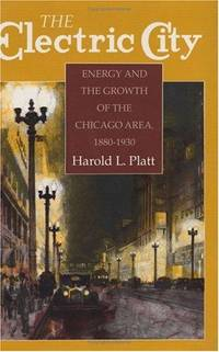 The Electric City: energy and Growth of The Chicago Area, 1880-1930