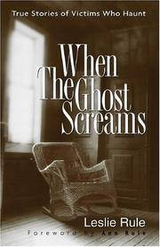 When the Ghost Screams: True Stories of Victims Who Haunt by Leslie Rule - Paperback - August 2006 - from Firefly Bookstore and Biblio.com